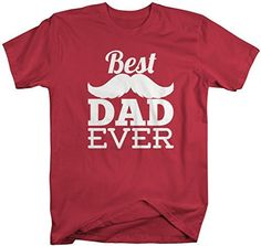 Shirts By Sarah Men's Best Dad Ever T-Shirt Mustache Father's Day Shirts