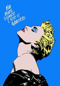 "Madonna True Blue ""No more sadness I kiss it goodbye"" Print Madonna Fashion, Lady Madonna, Madonna Art, Madonna Quotes, Madonna True Blue, Madonna Albums, Pop Art Drawing, Sunset Quotes, Tour Posters"