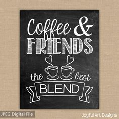 Coffee and Friends...the Best Blend. Chalkboard coffee sign. Perfect sign for any coffee lover. Joyful Art Designs. $5.00