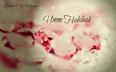 Umm Habibah (r. anha) was an important hadith narrator in addition to a spouse, and it is known that she transmitted