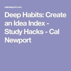 Deep Habits: Create an Idea Index - Study Hacks - Cal Newport