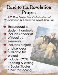 5-10 Day Project for Culmination of Colonization and American Revolution Unit | Three student pages |  Rubric | This product is student handouts  | Includes checklist of required elements  | Includes project choice ideas 5-10 days for project | Includes CCSS Reading & Writing in Social Studies rubric for scoring
