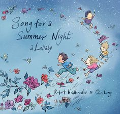 Song for a Summer Night by Robert Heidbreder and Qin Leng, finalist for the 2016 Christie Harris Illustrated Children's Literature Prize