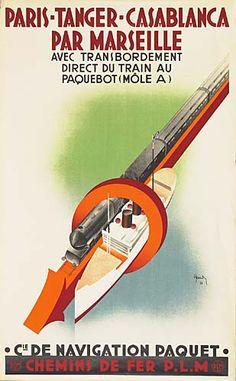 Cie de Navigation Paquet - Chemins de fer PLM - Paris, Tanger, Casablanca par Marseille avec transbordement direct du train au paquebot - 1933 - (André hardy) -