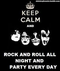Keep Calm And Rock And Roll All Night And Party Every Day