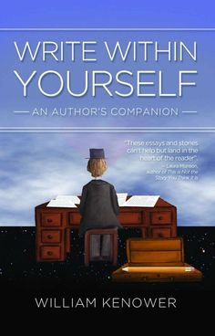 Write Within Yourself by William Kenower on StoryFinds -Write Within Yourself is not a guide, but a companion. A guide will tell you where to go. #self-help #how-to #write - FREE book