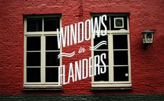 Windows and Flanders - Cities & Typography by Gokhun Guneyhan #typography #Gokhun_Guneyhan