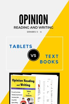 Opinion Reading Comprehension and Writing. This packet contains two original informational non-fiction articles, one pro and one con on the topic of whether tablets should replace textbooks in schools. Multiple skills are covered, including reading, close reading, reading comprehension, analyzing two texts on the same topic, vocabulary, summarizing, and opinion writing. $