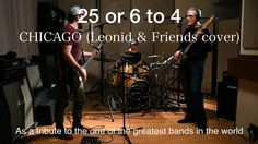 25 or 6 to 4 – Chicago (Leonid & Friends сover)  - AMAZING! probably one of the best covers ever! - jo