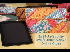 Quilt-As-You-Go Patchwork iPad/Tablet Sleeve- NEW Online Class by @Crafty Gemini. 5 HD videos & PDF.