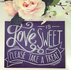Handwritten quote in chalk 'love is sweet by lilywillowdesigns