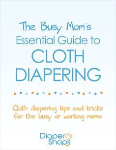 6. Cloth diapering cheat-sheet for busy moms - a lifesaver! #clothdiapers #nopins