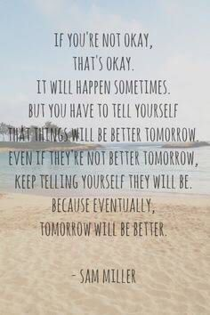 22 Powerful Quotes About Cancer Survivors To Remind You Life Is Beautiful Great Quotes, Quotes To Live By, Me Quotes, Motivational Quotes, Rough Day Quotes, Quotes Of Hope, Not Okay Quotes, Better Days Quotes, Be Patient Quotes
