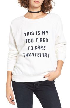 Project Social T Project Social T Too Tired To Care Sweatshirt available at #Nordstrom