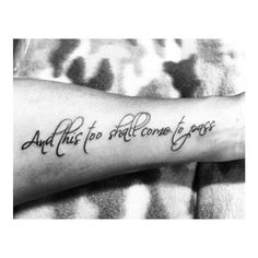 My first script tattoo on my arm. And this too shall come to pass. #ink #tattoo #script