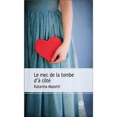 Le mec de la tombe d'à côté - broché - Katarina Mazetti - Livre ou ebook - Fnac.com