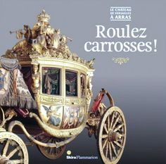 Versailles Carriages - Exhibition Poster for the Roulez Carrosses at Arras.