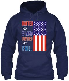 Divided We Fall, United We Stand, Be True To Yourself, Red White Blue, Patriots, How Are You Feeling, Mugs, Hoodies, Long Sleeve