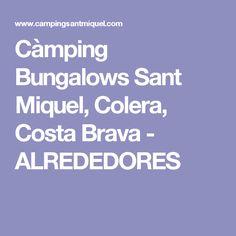 Càmping Bungalows Sant Miquel, Colera, Costa Brava - ALREDEDORES
