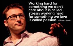 The Difference between Stress and Passion (by Simon Sinek) New Quotes, Faith Quotes, Quotes To Live By, Inspirational Quotes, Life Quotes, Soul Quotes, Quotable Quotes, Simon Sinek Quotes, Waylon Lewis