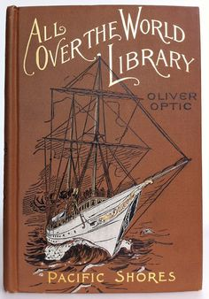 Pacific Shores by Oliver Optic | Beautiful Antique Books