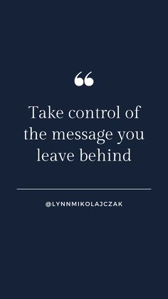 Take control of the message you leave behind More workwear inspiration? Follow  @lynnmikolajczak on Instagram. Leave Behind, You Left, Working Woman, Workwear, Inspirational Quotes, Messages, Instagram, Women, Life Coach Quotes