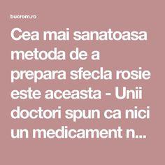 Cea mai sanatoasa metoda de a prepara sfecla rosie este aceasta - Unii doctori spun ca nici un medicament nu e mai puternic decat ea - Bucataria Romaneasca Metabolism, Good To Know, Health Benefits, Health And Beauty, Natural Remedies, Healthy Life, The Cure, Cancer, Health Fitness