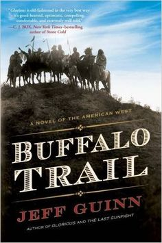 Buffalo Trail: A Novel of the American West by Jeff Guinn