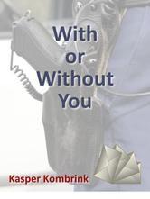 53/53 With or Without You - Kasper Kombrink. Kort verhaal