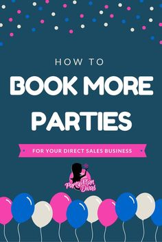 You might be wondering How to Book More Parties, and all you need to know is right here.