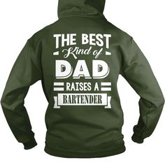 #Bartender Dad_The Best Kind Of Dad Raises A #Bartender, Order HERE ==> https://www.sunfrogshirts.com/Jobs/124183193-695804182.html?48546, Please tag & share with your friends who would love it, indoor gardening, garden plans, flower garden #food #men #outdoors