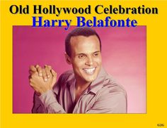 Harry Belafonte Old Hollywood Celebration