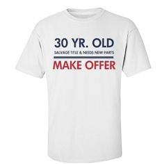 Funny Birthday Shirts 30 Years Needs New Parts