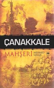 Çanakkale Mahşeri ve Mehmed Niyazi - http://www.turkyorum.com/canakkale-mahseri-ve-mehmed-niyazi/