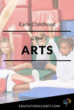 Early Childhood & the Arts | educationcloset.com