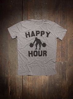 Mens T-shirt - Happy Hour - Mens Apparel - Fitness Inspired apparel for the gym, for working out - Gym Tshirt - CrossFit tee - Gifts for Him Mens Tshirt Heather Gray Crewneck Mens Apparel by weareallsmith Gym Shirts, Funny Tshirts, Workout Shirts, Gym Style, Swagg, Happy Hour, Shirt Designs, Cool Outfits, T Shirts For Women