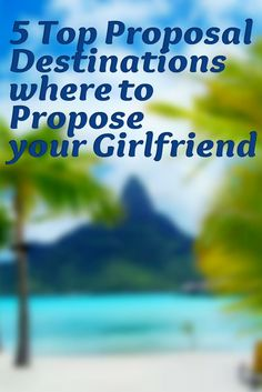 You are thinking of proposing her but confused about where to pop the question?…