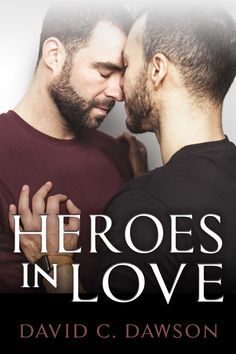 Heroes in Love by David C. Dawson 💕 Book Blast & Gift Card Giveaway 💕 (M/M Contemporary Romance) Mystery Romance Books, Free Romance Novels, New Books, Good Books, Library Books, Music Manuscript, First Love Story, Best Mysteries, Love Affair
