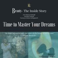 Time To Master Your Dreams by Podcast:  Beauty-The Inside Story on SoundCloud