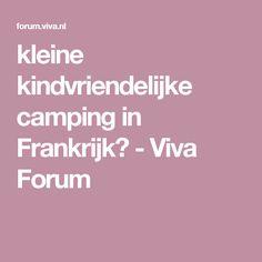 kleine kindvriendelijke camping in Frankrijk? - Viva Forum