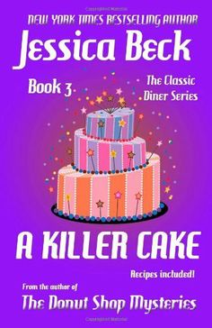 A Killer Cake (The Classic Diner Mystery Series) (Volume 3) by Jessica Beck, http://www.amazon.com/dp/1481138472/ref=cm_sw_r_pi_dp_aJQXrb1BV2QMD