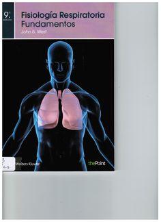 West JB. Fisiología respiratoria: fundamentos. 9a . ed. Barcelona: Wolters Kluwer; 2012. (Ubicación:  130.3 WES)