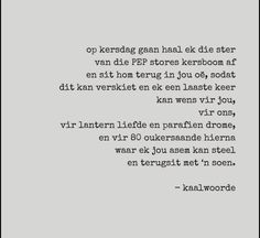 Afrikaans Quotes, Heart Quotes, Christmas Quotes, Videos Funny, Qoutes, Poems, Mood, Sayings, Moonlight