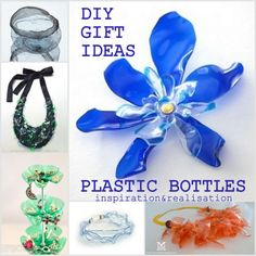 inspiration and realisation: 20+ unique, eco-friendly, beautiful GIFT ideas and tutorials with plastic bottles
