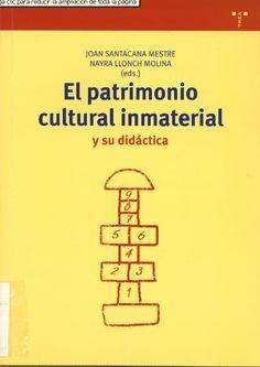 El patrimonio cultural inmaterial y su didáctica / Joan Santacana Mestre, Nayra Llonch Molina (eds.)