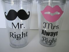 $25.00 Mr. Right & Mrs. Always Right set of two insulated tumblers for bride and groom or any couple. With lips and mustache.