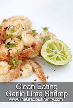 Clean Eating Garlic And Lime Shrimp- uses jumbo already cooked shrimp. could serve over gluten free pasta or white rice.