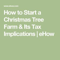 how to start a christmas tree farm its tax implications - How To Start A Christmas Tree Farm