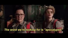 trailer ghostbusters kate mckinnon melissa mccarthy apocalypse end of the world the word were looking for is apocalypse trending #GIF on #Giphy via #IFTTT http://gph.is/1rTYrWy