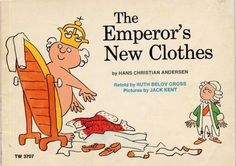 The story of the The Emperor's New Clothes is written by Hans Christian Andersen. Jupiter is very much similar to the Emperor in the Emperor's new clothes, they are both foolish, rash, and lustful.
